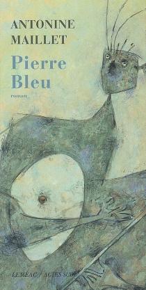 Pierre Bleu - AntonineMaillet