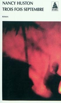 Trois fois septembre - NancyHuston