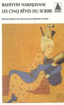 Les cinq rêves du scribe - BahiyyihNakhjavani