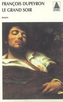 Le grand soir - FrançoisDupeyron