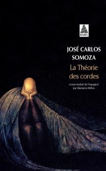 La théorie des cordes - José CarlosSomoza