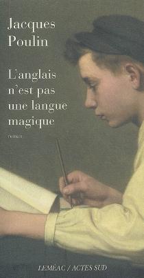 L'anglais n'est pas une langue magique - JacquesPoulin