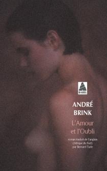L'amour et l'oubli - AndréBrink