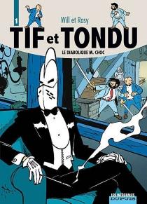 Tif et Tondu | Volume 1, Le diabolique M. Choc - MauriceRosy