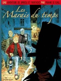 Une aventure de Spirou et Fantasio - FrankLe Gall