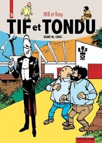 Tif et Tondu | Volume 3, Signé M. Choc - MauriceRosy