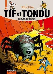 Tif et Tondu | Volume 4, Echec aux mystificateurs - MauriceTillieux