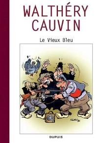 Le Vieux Bleu - RaoulCauvin