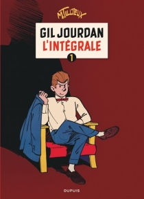 Gil Jourdan : l'intégrale | Volume 1 - MauriceTillieux