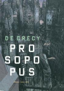 Prosopopus - Nicolas deCrécy