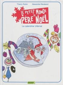 Le petit monde de Père Noël - ThierryRobin