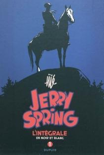 Jerry Spring : l'intégrale en noir et blanc - Jijé