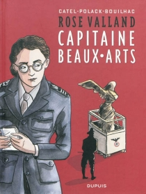 Rose Valland : capitaine beaux-arts - Catel