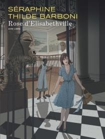 Rose d'Elisabethville : Bruxelles 1960-1961 - ThildeBarboni