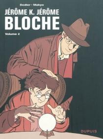 Jérôme K. Jérôme Bloche : l'intégrale | Volume 2 - Dodier
