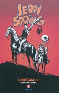 Jerry Spring : l'intégrale en noir et blanc | Volume 2, 1955-1958 - Jijé