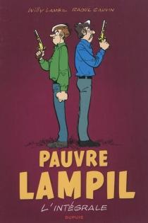 Pauvre Lampil : l'intégrale - RaoulCauvin