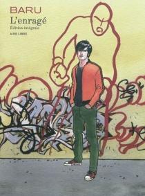 L'enragé : édition intégrale - Baru