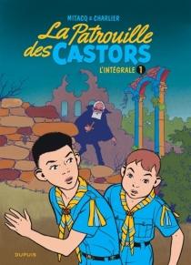La patrouille des castors : l'intégrale | Volume 1 - Jean-MichelCharlier