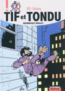 Tif et Tondu | Volume 9, Innombrables menaces - Stephen Desberg