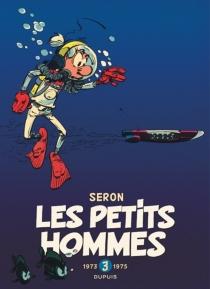 Les petits hommes : l'intégrale | Volume 3, 1973-1975 - Hao