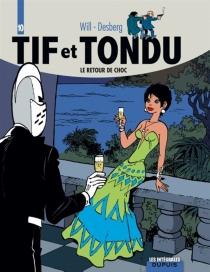 Tif et Tondu | Volume 10, Le retour de Choc - StephenDesberg