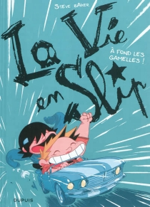 La vie en slip - SteveBaker
