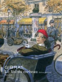 Le vol du corbeau : édition intégrale - Gibrat