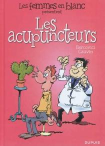 Les femmes en blanc présentent les acupuncteurs - PhilippeBercovici