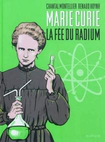 Marie Curie : la fée du radium - RenaudHuynh