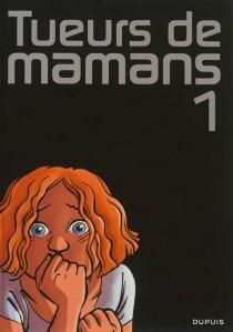 Tueurs de mamans - LudoBorecki