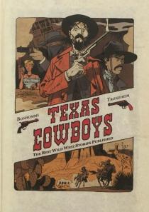 Texas cowboys : the best wild west stories published - MatthieuBonhomme