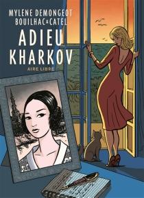 Adieu Kharkov - ClaireBouilhac