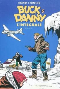 Buck Danny : l'intégrale | Volume 5, 1955-1956 - Jean-MichelCharlier