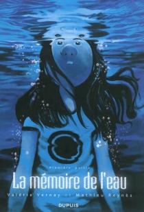 La mémoire de l'eau - MathieuReynès