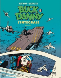 Buck Danny : l'intégrale | Volume 6, 1956-1958 - Jean-MichelCharlier