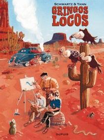 Gringos Locos : édition luxe - OlivierSchwartz