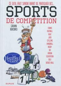 Ce qu'il faut savoir avant de pratiquer des... sports de compétition - PhilippeBercovici