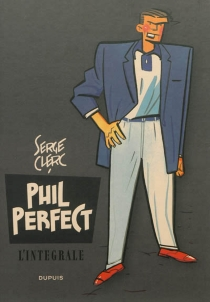 Phil Perfect : l'intégrale - Serge Clerc