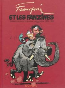 Franquin et les fanzines : entretiens avec la presse souterraine : 1971-1993 - AndréFranquin