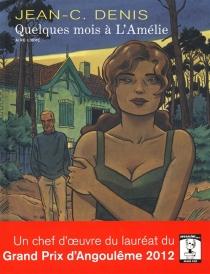 Quelques mois à l'Amélie - Jean-ClaudeDenis
