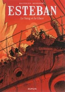 Le voyage d'Esteban - MatthieuBonhomme
