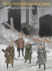 Stalingrad khronika : édition intégrale - FranckBourgeron