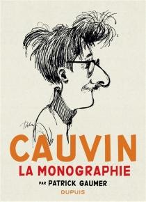 Cauvin : la monographie - PatrickGaumer