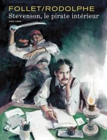 Stevenson, le pirate intérieur - RenéFollet