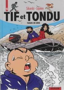 Tif et Tondu | Volume 13, Tueurs en série - DenisLapière