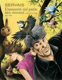 L'assassin qui parle aux oiseaux : édition intégrale - Jean-ClaudeServais