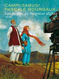 Les larmes du seigneur afghan - PascaleBourgaux