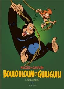 Boulouloum et Guiliguili : l'intégrale | Volume 1 - RaoulCauvin