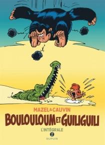 Boulouloum et Guiliguili : l'intégrale | Volume 2, 1982-2008 - RaoulCauvin